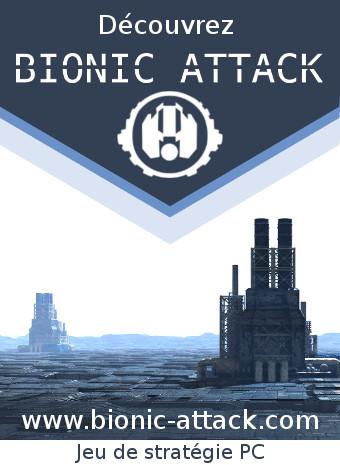 Découvrez Bionic Attack